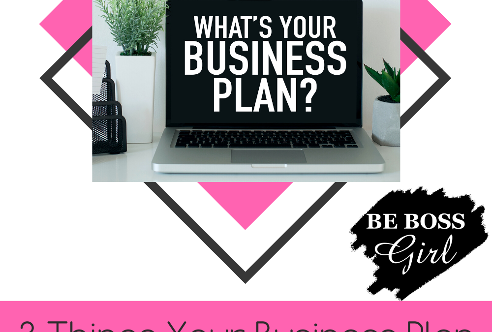 3 Things Your Business Plan Must Have