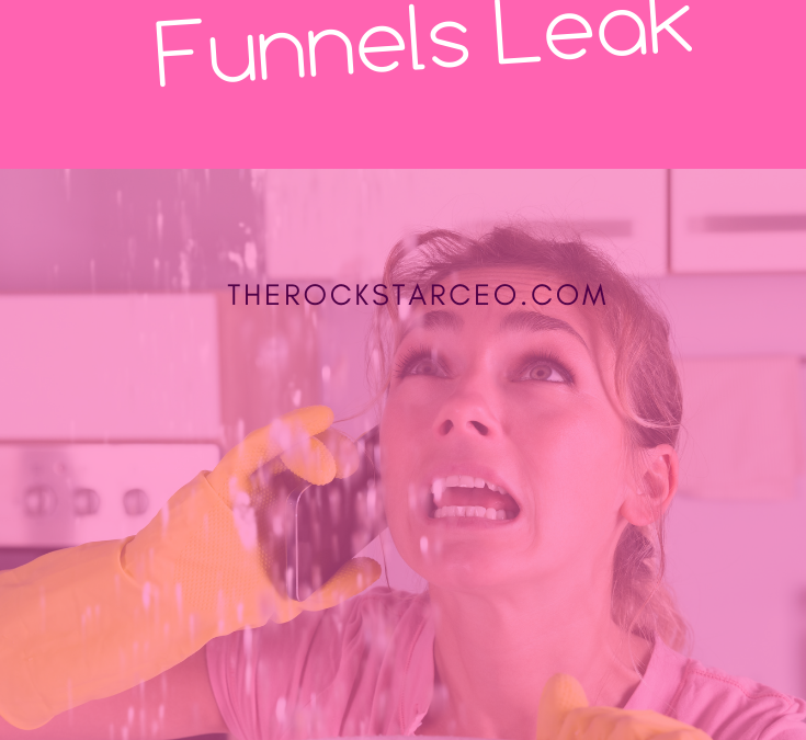 Why Your Funnels Leak—And What To Do About It