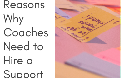 3 Reasons Why Coaches Need to Hire a Support Team